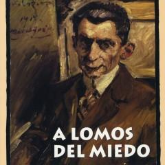 Bixente Serrano Izko. A lomos del miedo. Libertad sin épica
