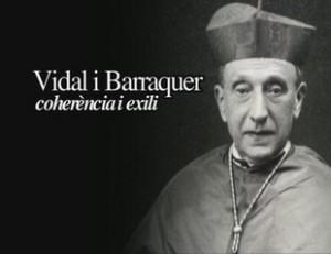 "Documental ""Vidal i Barraquer, coherència i exili"""